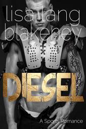 Diesel: A Sports Romance
