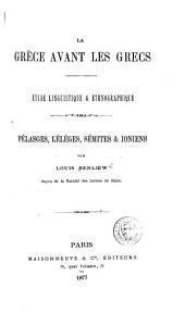 La Grèce avant les Grecs: etude linguistique & ethnographique, Pélasges, Lélèges, Sémites & Ioniens