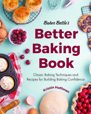 Baker Bettie   s Better Baking Book