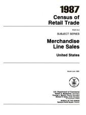 1987 Census of Retail Trade: Subject Series, Merchandise Line Sales, United States