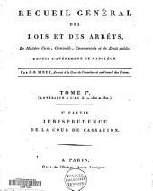 Recueil général des lois et des arrêts, en matière civile, criminelle, commerciale et de droit public, depuis l'avénement de Napoléon: Volume1
