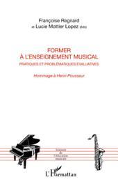 Former à l'enseignement musical: Pratiques et problématiques évaluatives - Hommage à Henri Pousseur