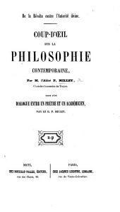 De la révolte contre l'autorité divine. Coup d'œil sur la philosophie contemporaine ... suivi d'un dialogue entre un prêtre et un académicien, etc