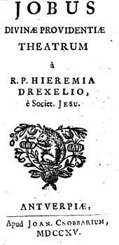 H. DREXELII S.J. JOBUS DIVINAE PROVIDENTIAE Theatrum. OPERUM.