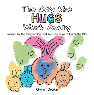 The Day the Hugs Went Away Book