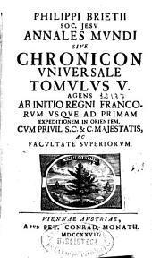Philippi Brietii ... Annales Mundi sive chronicon Universale : Thomulus V ...