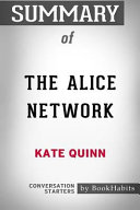 Download Summary of the Alice Network by Kate Quinn  Conversation Starters Book