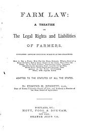 Farm Law: A Treatise on the Legal Rights and Liabilities of Farmers, Adapted to the Statutes of All the States