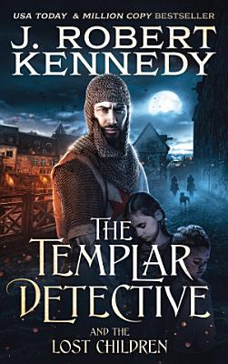 The Templar Detective and the Lost Children