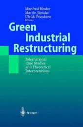 Green Industrial Restructuring: International Case Studies and Theoretical Interpretations