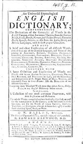 An Universal Etymological English Dictionary ... The five-and-twentieth edition, carefully enlarged and corrected, by Edward Harwood