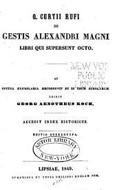 Q. Curtii Rufi De gestis Alexandri Magni libri qui supersunt octo