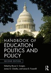 Handbook of Education Politics and Policy: Edition 2