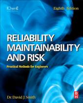 Reliability, Maintainability and Risk: Practical Methods for Engineers including Reliability Centred Maintenance and Safety-Related Systems, Edition 8