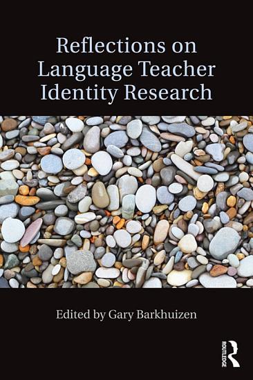 Reflections on Language Teacher Identity Research PDF
