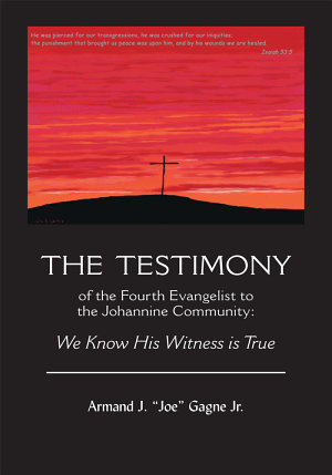 The Testimony of the Fourth Evangelist to the Johannine Community PDF