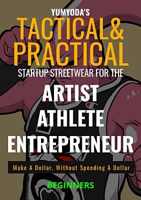 Tactical   Practical Startup Streetwear For The Artist  Athlete   Entrepreneur