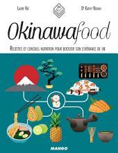 Okinawa Food: Recettes et conseils nutrition pour booster son espérance de vie