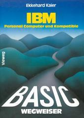 BASIC-Wegweiser für IBM Personal Computer und Kompatible: Ausgabe 2