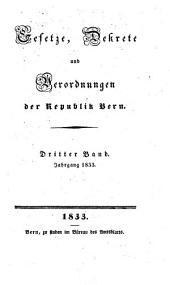 Gesetze, Dekrete und Verordnungen des Kantons Bern: 1833