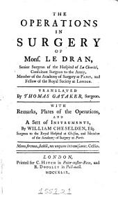 The Operations in Surgery of Mons. Le Dran ...