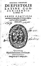 Simonis Verepaei De Epistolis Latine Conscribendis Libri V.