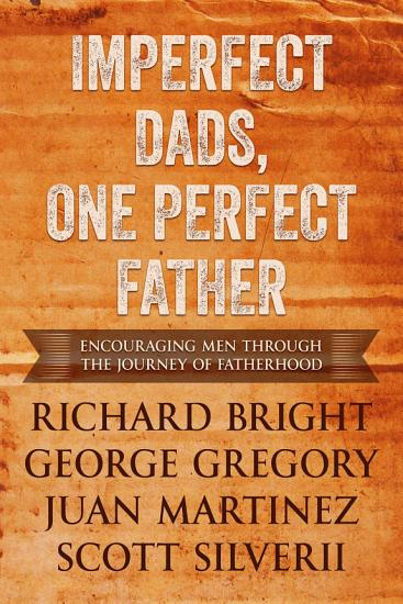 Imperfect Dads  One Perfect Father PDF