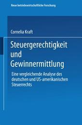 Steuergerechtigkeit und Gewinnermittlung: Eine vergleichende Analyse des deutschen und US-amerikanischen Steuerrechts