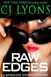 Raw Edges: A Renegade Justice Thriller
