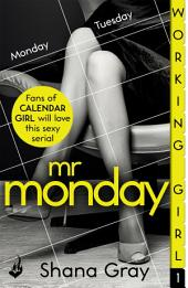 Working Girl: Mr Monday (A sexy serial, perfect for fans of Calendar Girl): Part 1