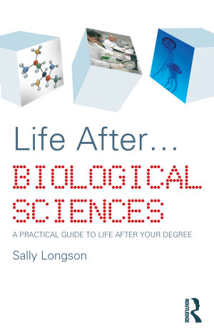 Life After   Biological Sciences
