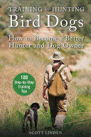 Training and Hunting Bird Dogs