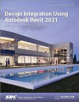 Design Integration Using Autodesk Revit 2021 PDF