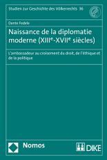Naissance de la diplomatie moderne  XIIIe XVIIe si  cles  PDF