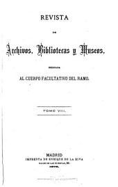 Revista de archivos, bibliotecas y museos: Volumen 8