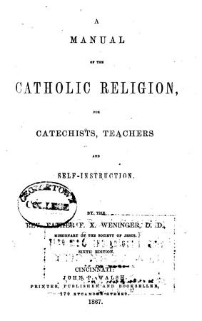 A Manual of the Catholic Religion  for Catechists  Teachers and Self instruction PDF