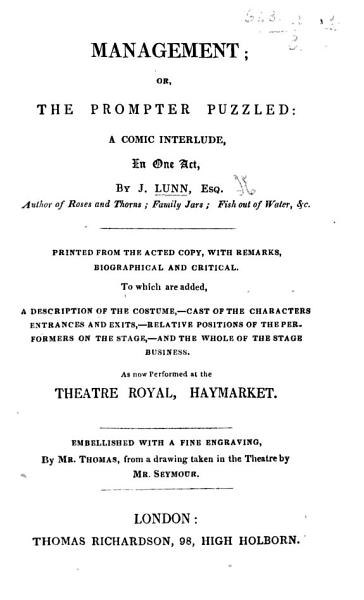 Download Management  or  the Prompter puzzled  a comic interlude in one act byJ  Lunn   in prose  Being a free translation from    Le B  n  ficiaire     a vaudeville  by Th  aulon de Lambert and   tienne   etc Book
