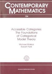 Accessible Categories: The Foundations of Categorical Model Theory