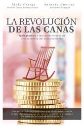 La revolución de las canas: Ageingnomics o las oportunidades de una economía del envejecimiento