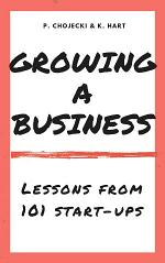 Growing a Business. Lessons from 101 start-ups
