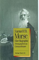 Samuel F.B. Morse: Eine Biographie