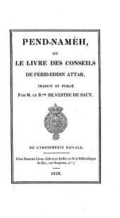 Pend-namèh, ou Le livre des conseils de Ferid-Eddin Attar