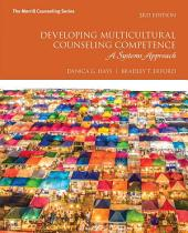 Developing Multicultural Counseling Competence: A Systems Approach, Edition 3