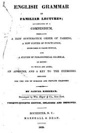 English Grammar in Familiar Lectures: Accompanied by a Compendium ...