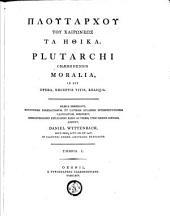Moralia, id est opera, exceptis vitis, reliqua: Volume 1