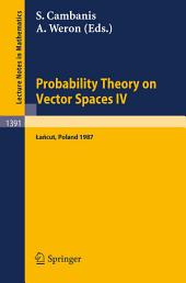 Probability Theory on Vector Spaces IV: Proceedings of a Conference, held in Lancut, Poland, June 10-17, 1987