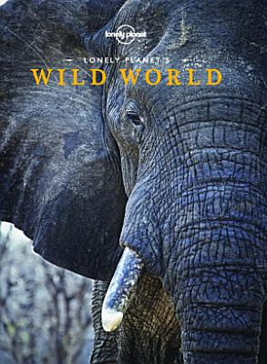 Lonely Planet s Wild World