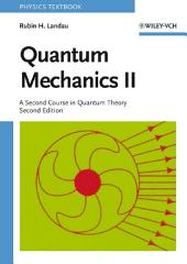 Quantum Mechanics II: A Second Course in Quantum Theory, Edition 2
