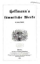 Hoffmann's sämmtliche Werke: In einem Bande