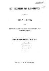 Het verzamelen van handschriften: handboek voor het aanleggen van eene verzameling van handschriften